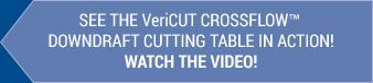 VeriCut CrossFlow Video